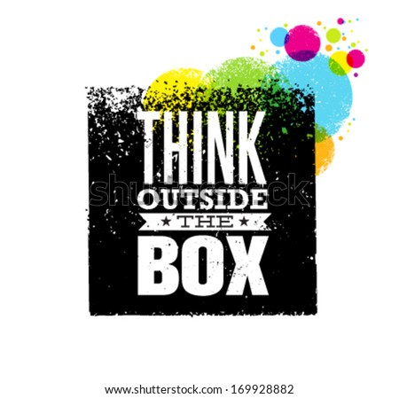 Think outside the box artistic grunge motivation creative lettering composition. Vector design element - stock vector