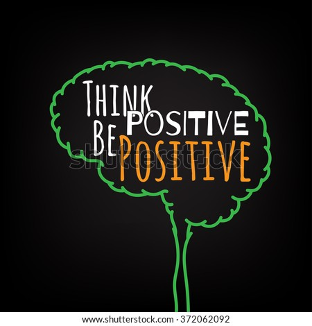 think positive be positive motivation clever ideas in the brain poster. Text lettering of an inspirational saying. Quote Typographical Poster Template, vector design - stock vector