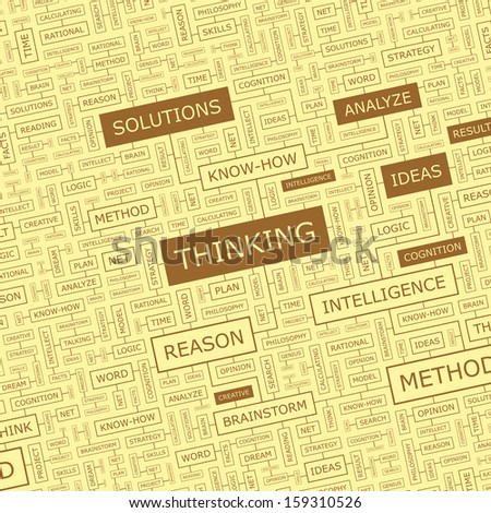 THINKING. Background concept wordcloud illustration. Print concept word cloud. Graphic collage. Vector illustration.