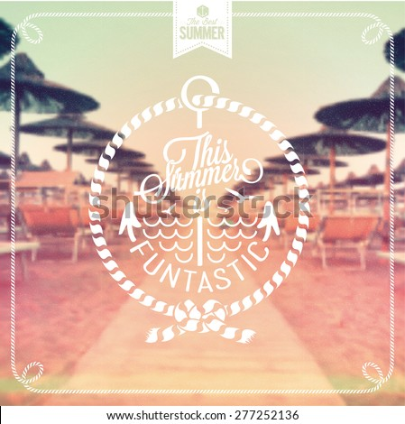 This Summer Is Funtastic Vintage Vector Background - stock vector