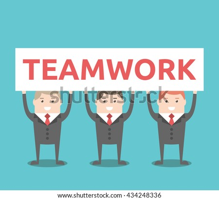 Three businessmen holding teamwork placard. Team, work, business, partnership, management and collaboration concept. EPS 8 vector illustration, no transparency - stock vector