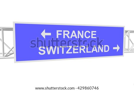 three-dimensional illustration of a road sign with directions: FRANCE; SWITZERLAND