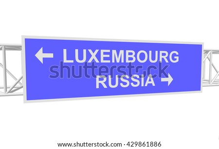 three-dimensional illustration of a road sign with directions: RUSSIA; LUXEMBOURG