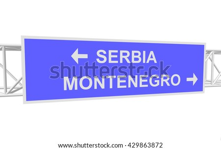 three-dimensional illustration of a road sign with directions: SERBIA; MONTENEGRO