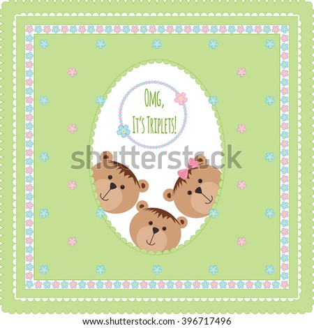 Three happy baby triplets. Baby arrival announcement card . Triplets baby boys, girl  shower card, cute newborn baby triplets. Teddy bears, kid style greeting card vector background. OMG it's triplets - stock vector