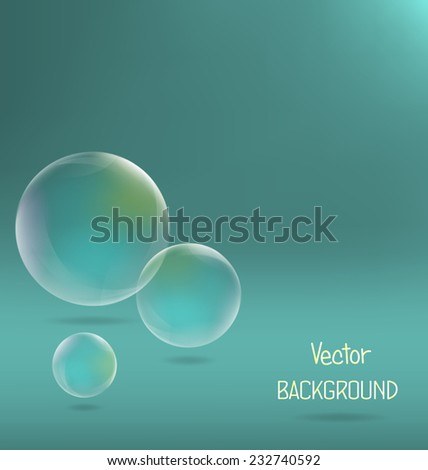 Three transparent soap bubbles with shadows on cyan background - stock vector