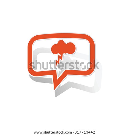 Thunderstorm message sticker, orange chat bubble with image inside, on white background - stock vector