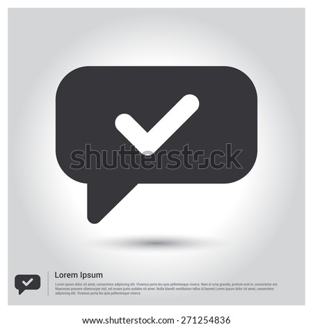 Tick Ok Chat Speech Bubble Icon, pictogram icon on gray background. Vector illustration for web site, mobile application. Simple flat metro design style. Outline Icon. Flat design style - stock vector