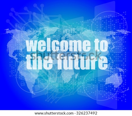 Time concept: words Welcome to the future on digital screen, 3d vector illustration - stock vector