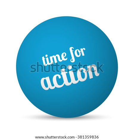 Time For Action text 3d sphere ball