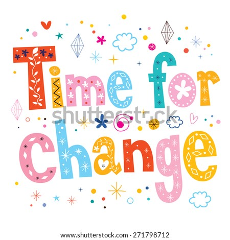 Time for change typography lettering text design - stock vector