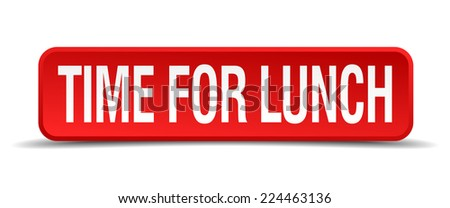 Time for lunch red 3d square button isolated on white - stock vector