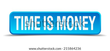 Time is money blue 3d realistic square isolated button - stock vector
