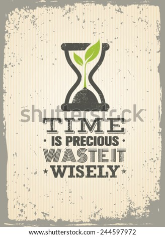 Time Is Precious. Waste It Wisely. Creative Motivation Quote. Vector Typography Poster Concept - stock vector
