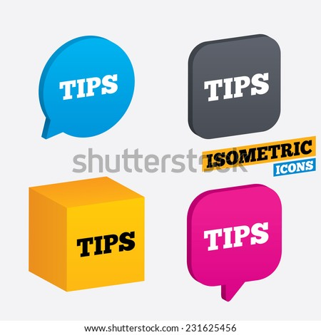 Tips sign icon. Service money symbol. Isometric speech bubbles and cube. Rotated icons with edges. Vector - stock vector