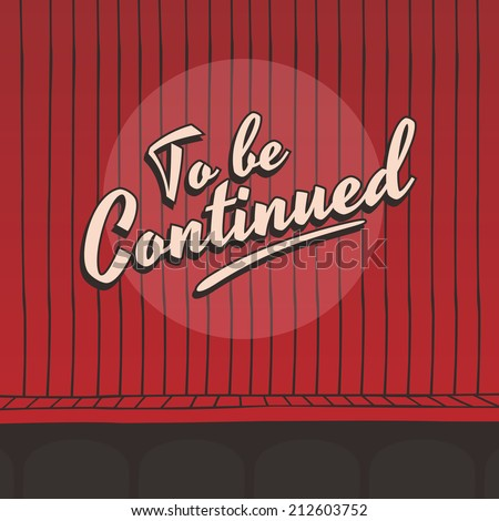to be continued red curtain stage show - stock vector