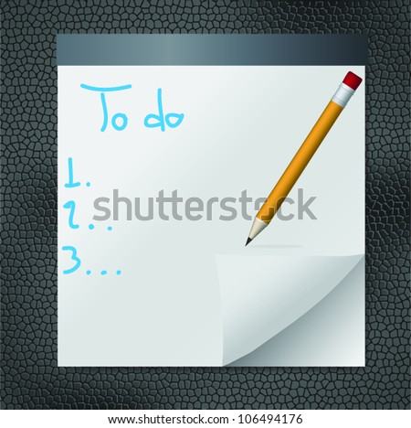 To do text on curl paper sheet and yellow pencil on black leather pad,vector