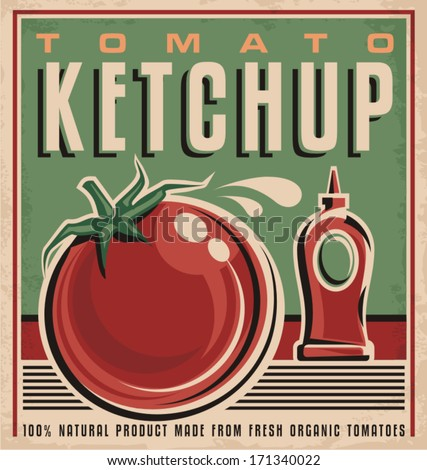 Tomato ketchup retro design concept. Vintage poster design for 100 percent natural product made from fresh organic tomatoes. - stock vector