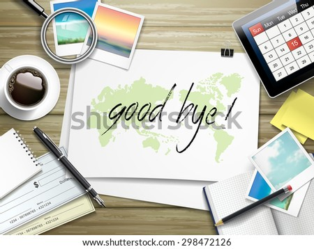 top view of travel items on wooden table with good bye written on paper - stock vector