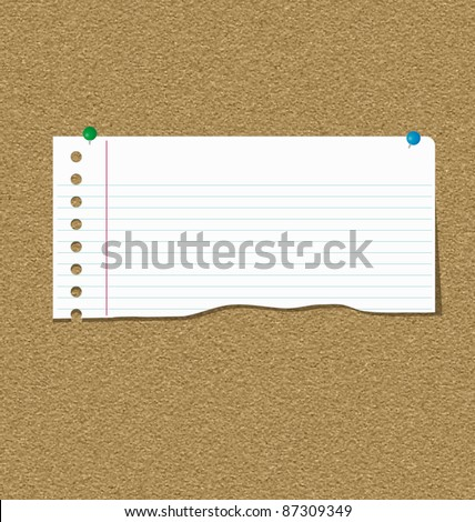 Torn notepaper on cork board, eps10 vector - stock vector