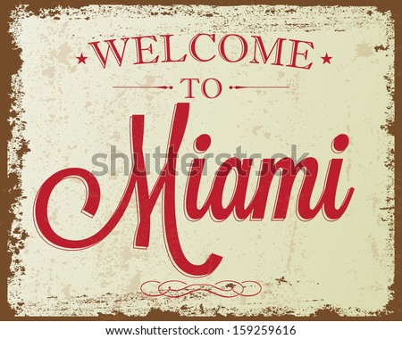 "Touristic Retro Vintage Greeting sign, Typographical background ""Welcome to Miami"", Vector design. Texture effects can be easily turned off. - stock vector"