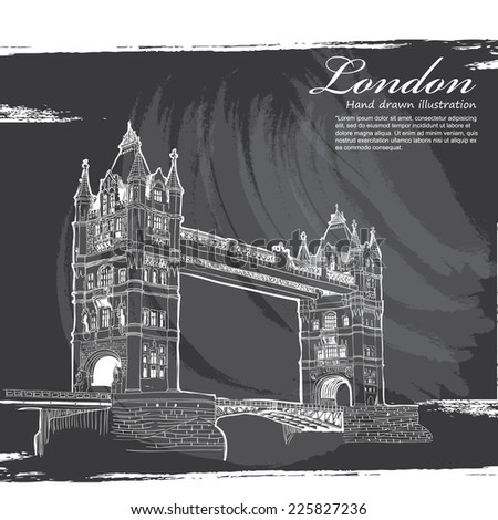 Tower Bridge, London, England, UK. Hand Drawn Illustration. Vector vintage background. - stock vector