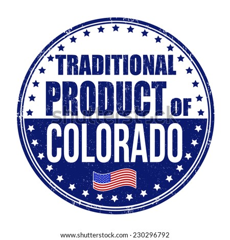 Traditional product of Colorado grunge rubber stamp on white background, vector illustration - stock vector