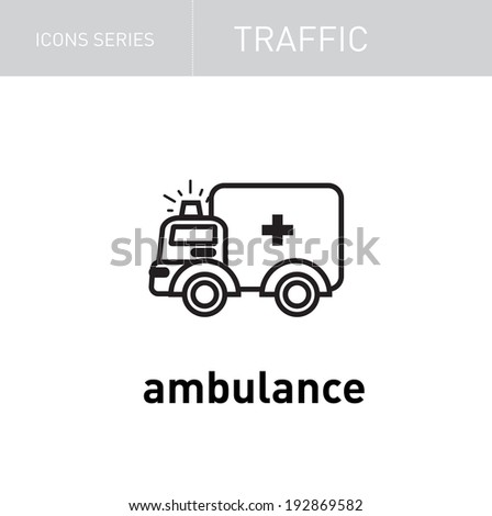 traffic icons series; ambulance isolated on white - stock vector