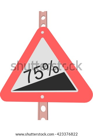 Traffic Sign Steep incline 75% - stock vector
