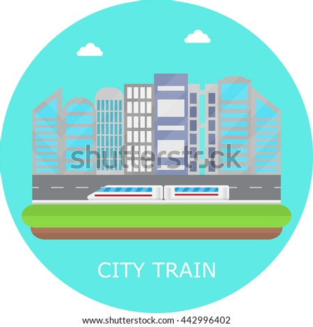 train on the background of the city, the concept of urban trains, subways, vector illustration in flat style - stock vector