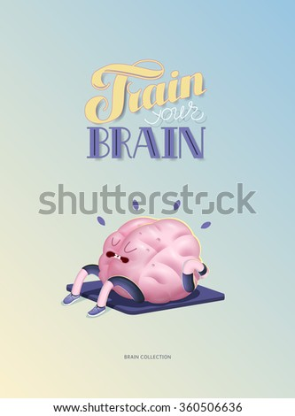 Train your brain, body up, poster - a vector cartoon illustration of a brains activity with lettering Train Your Brain. Part of Brain collection. - stock vector