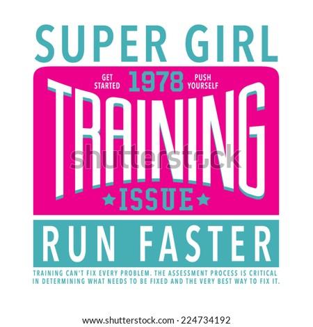 Training sport girl typography, t-shirt graphics, vectors, college  - stock vector