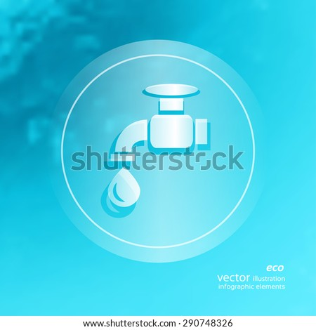 Transparent ecology  icon on the blurred  background.  Water Tap. Vector illustration - stock vector