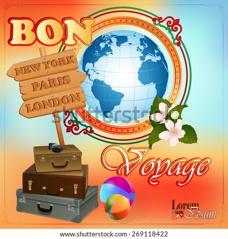 Travel design template; Earth globe  in medallion framed by artistic, ornamental border and bouquet of flowers; Suitcases ready; New York, Paris London wood signs.  - stock vector