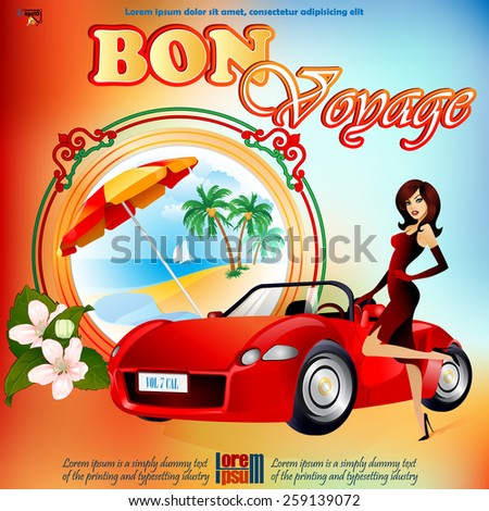 Travel design template; Exotic landscape in medallion; Beautiful lady wishing Bon Voyage; Ornamental border and bouquet of flowers; Car ready to go; Seasoned coloring on backdrop. - stock vector