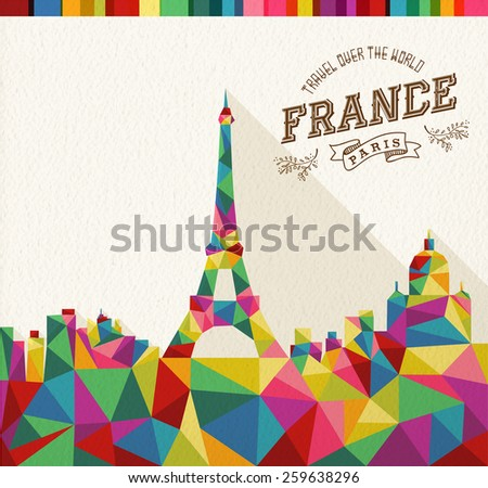 Travel France famous landmark. Colorful polygonal skyline with vintage label and textured paper background. Ideal for website, brochure or marketing campaign. EPS10 vector file. - stock vector