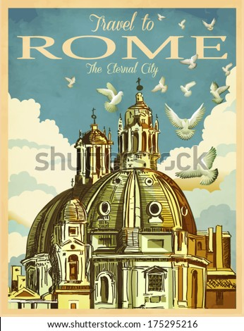 Travel to Rome Poster - Vintage travel advertisement with St. Peter's Basilica in Rome, against the white clouds and doves; hand drawn vector illustration - stock vector
