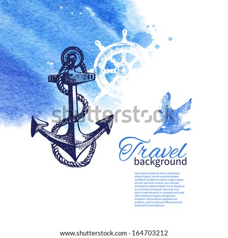 Travel vintage background. Sea nautical design. Hand drawn sketch and watercolor illustrations	 - stock vector
