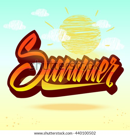 Trendy hand lettering summer on the summer background with the sun and clouds.