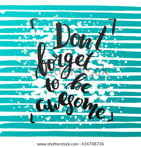"""trendy lettering hand drawn calligraphy. concept handwritten  """"don`t forget to be awesome"""" creative graphic template brush fonts inspirational poster - stock vector"""