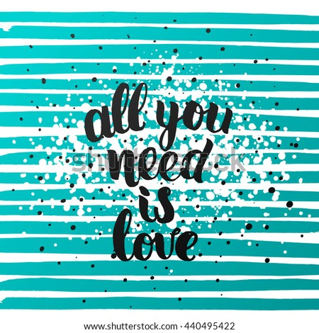 """trendy lettering poster. Hand drawn calligraphy. concept handwritten poster. """"all you need is love"""" creative graphic template brush fonts inspirational quotes - stock vector"""