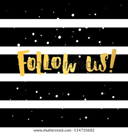 "trendy lettering poster. Hand drawn calligraphy. concept handwritten poster. "" Follow us ""  banner for social networks"