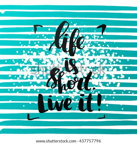 """trendy lettering poster. Hand drawn calligraphy. concept handwritten poster. """"life is short live it"""" creative graphic template brush fonts inspirational quotes - stock vector"""