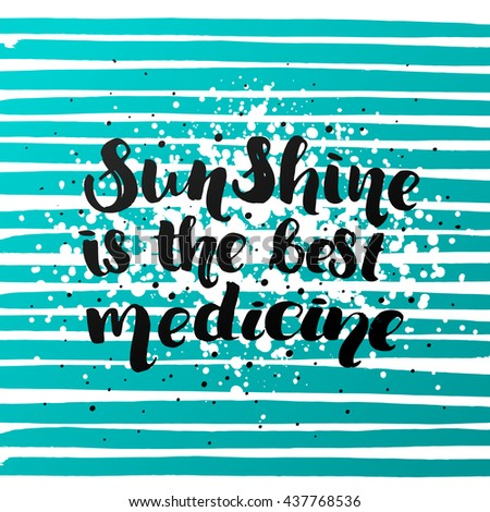 """trendy lettering poster. Hand drawn calligraphy. concept handwritten poster. """"sunshine is the best medicine"""" creative graphic template brush fonts inspirational quotes - stock vector"""