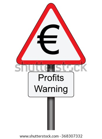 Triangular road traffic sign with profits warning and euro symbol