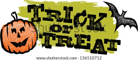 Trick or Treat Distressed Halloween Grunge Graphic - stock vector