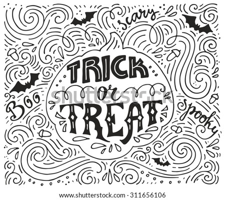 Trick or treat- inspirational quote. Vector art. Perfect design element for housewarming poster or motivational banner. Halloween series with pumpkin.  - stock vector