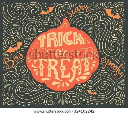 Trick or treat inspirational quote. Vector art. Unique design element for housewarming poster or banner. Halloween series with pumpkin.