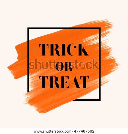 Trick or treat sign text over art brush painted abstract acrylic stroke over square frame vector illustration. Creative fall season design over watercolor abstract background.