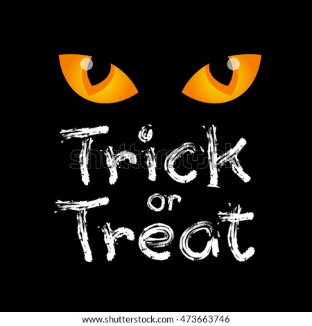 Trick or treat text design with eye. Hand drawn Halloween lettering. This illustration can be used as a greeting card, poster or print.